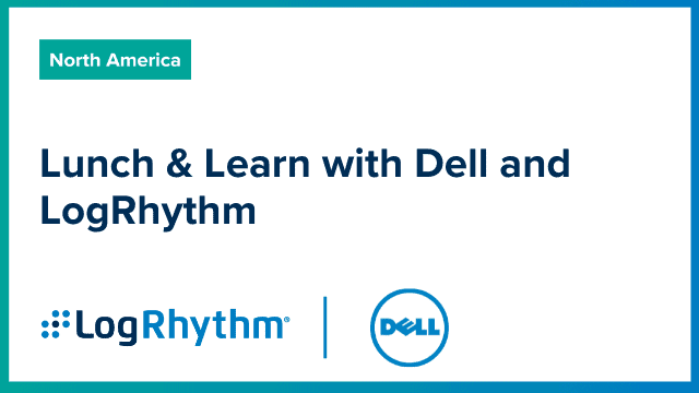 Lunch & Learn with Dell and LogRhythm